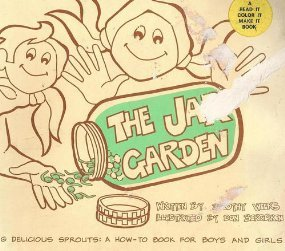 The Jar Garden: Making Delicious Sprouts: A How-To Book for Boys and Girls