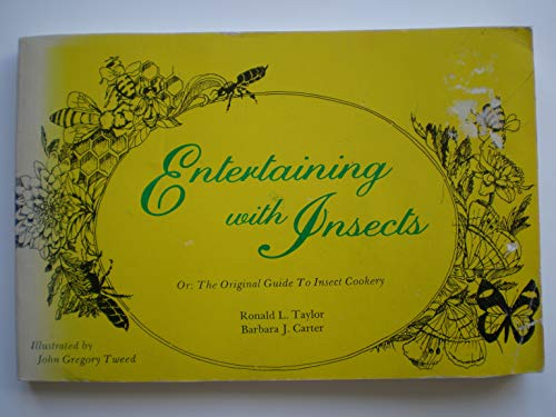 Entertaining with Insects: Original Guide to Insect Cookery: Taylor, Ronald L.