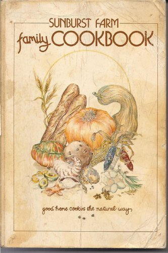 9780912800608: Sunburst Farm Family Cookbook