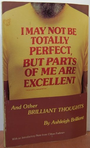 I May Not Be Totally Perfect, but Parts of Me Are Excellent (Brilliant Thoughts Series, No. 1)