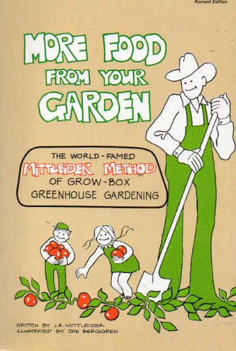 More Food from Your Garden (Mittleider Grow-Box Gardens) (9780912800721) by Jacob R. Mittleider