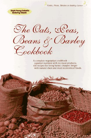 9780912800851: Oats, Peas, Beans and Barley Cookbook: A Complete Vegetarian Cookbook Using Nature's Most Economical Foods