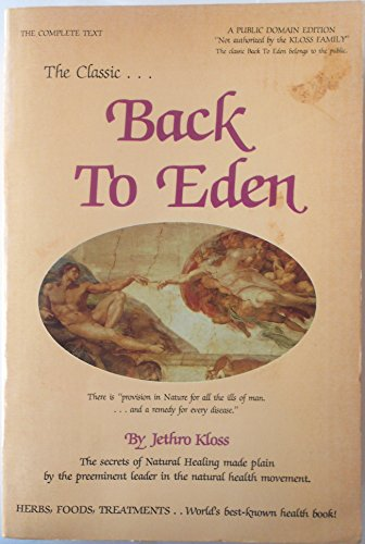 9780912800929: Back to Eden: The Classic Guide to Herbal Medicine, Natural Foods, and Home Remedies Since 1939