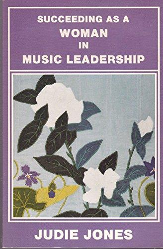 Succeeding As a Woman in Music Leadership: Jones, Judie