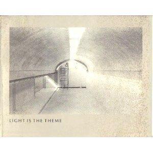 Light Is the Theme: Louis I. Kahn: Kahn, Louis I
