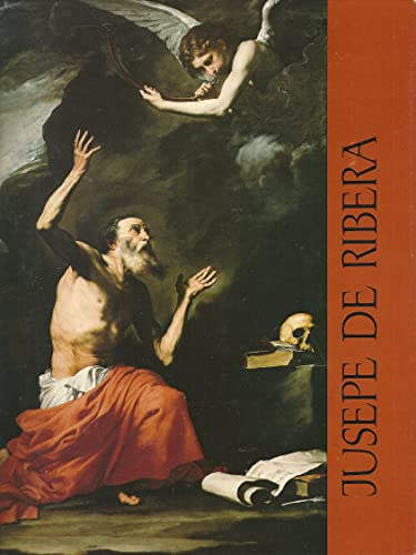 "9780912804095: Jusepe De Ribera: ""Lo Spagnoletto"", 1591-1652 - Exhibition Catalogue"