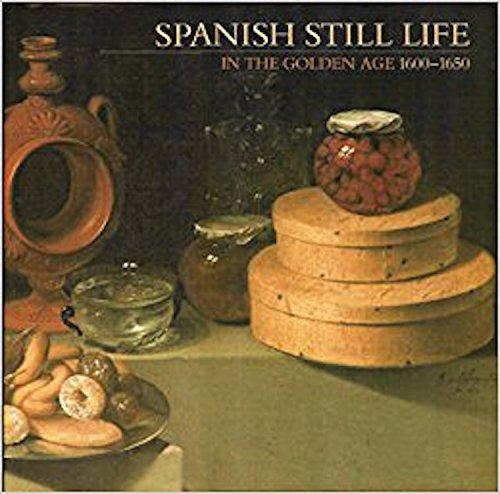 SPANISH STILL LIFE IN THE GOLDEN AGE 1600-1650: Jordan, William B.