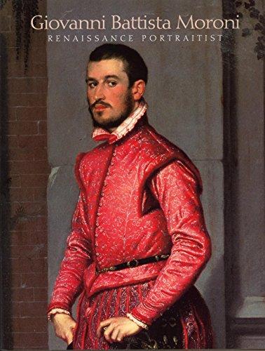 9780912804354: Giovanni Battista Moroni: Renaissance Portraitist