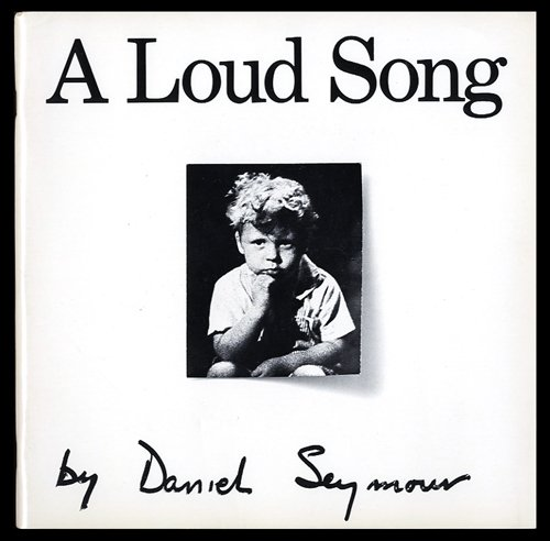 A Loud Song: Daniel Seymour