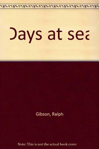 9780912810164: Days at sea [Paperback] by Gibson, Ralph