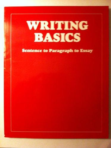 Writing Basics: Sentence to Paragraph to Essay: Sandra Panman