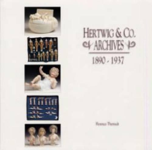 Hertwig & Co. Archives 1890-1937: (Doll Auction Catalog): Theriault, Florence