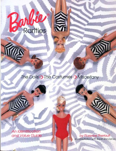 9780912823270: Barbie Rarities: The Dolls, The Costumes, Miscellany, An Identification and Value Guide