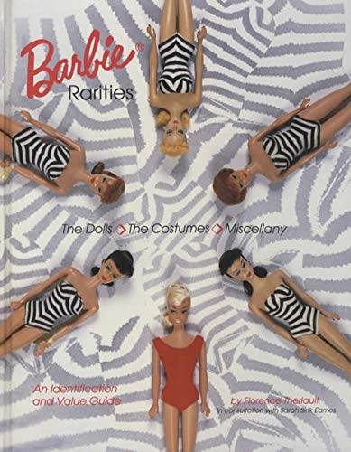 Barbie Rarities : The Dolls - the Costumes - Miscellany: Theriault, Florence