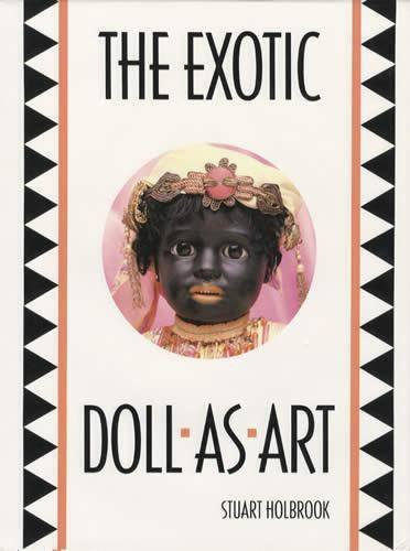The Exotic Doll As Art.