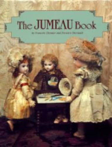 The Jumeau Book (0912823410) by Theimer, Francois; Theriault, Florence