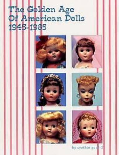 9780912823515: The golden age of American dolls 1945-1965