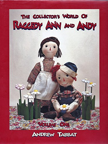 9780912823607: The Collector's World of Raggedy Ann and Andy (vol. 1)