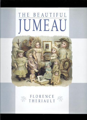 The beautiful Jumeau: Theriault, Florence