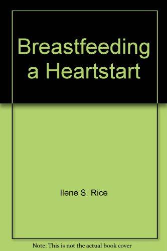 9780912825007: Breastfeeding, a Heartstart