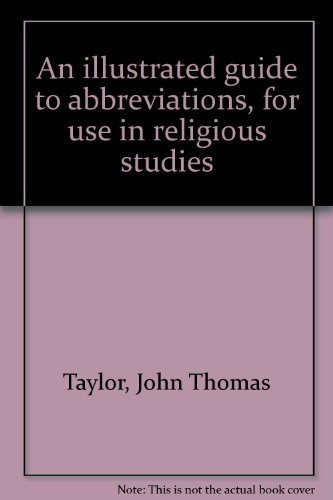 An illustrated guide to abbreviations, for use: Taylor, John Thomas