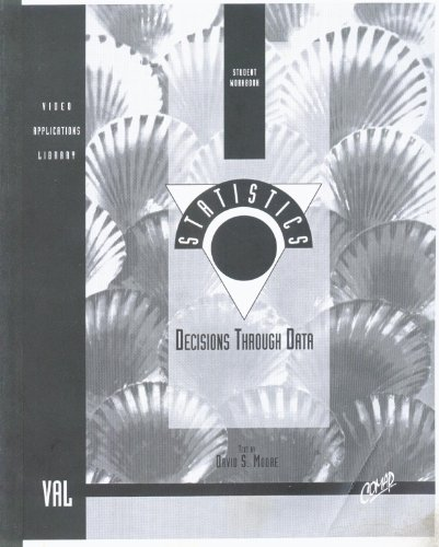 9780912843308: Statistics Decisions Through Data, Student Workbook (Video Applications Library)