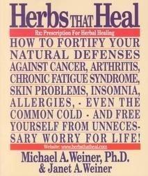 Herbs That Heal: Prescription for Herbal Healing: Weiner, Michael A.;