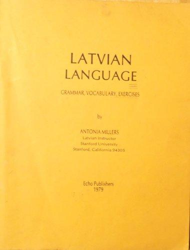 9780912852263: Latvian Language: Grammar, Vocabulary, Exercises Vocabulary and Exercises