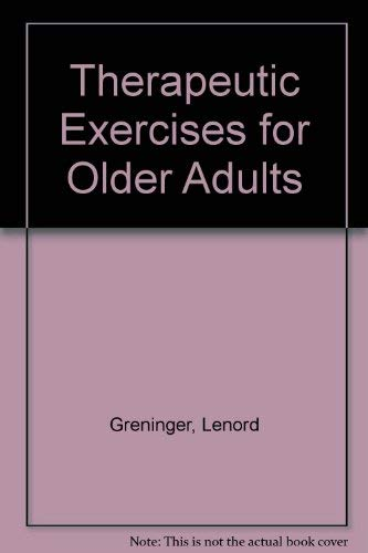 Therapeutic Exercises for Older Adults: Greninger, Lenord