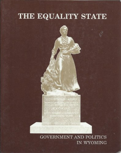 9780912855899: Equality State: Government and Politics in Wyoming