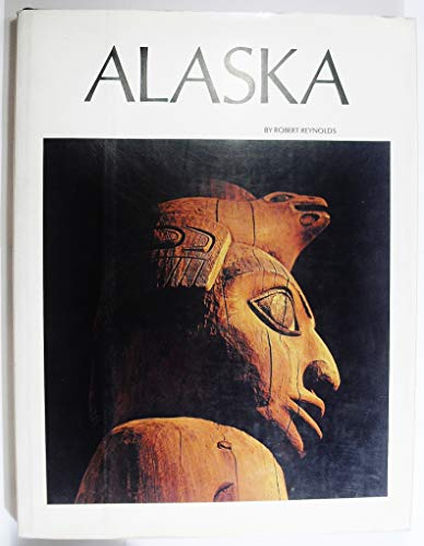 Alaska: Reynolds, Robert and Text By Morris, John