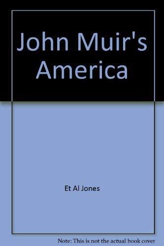 John Muir's America: Et Al Jones