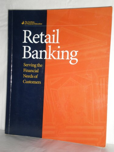 Retail Banking : Serving the Financial Needs: Institute of Financial