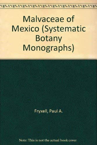 9780912861258: Malvaceae of Mexico (Systematic Botany Monographs)