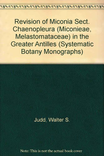 9780912861814: Revision of Miconia Sect. Chaenopleura (Miconieae, Melastomataceae) in the Greater Antilles (Systematic Botany Monographs)