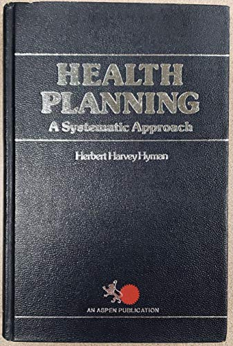 9780912862170: Health Planning: Systematic Approach
