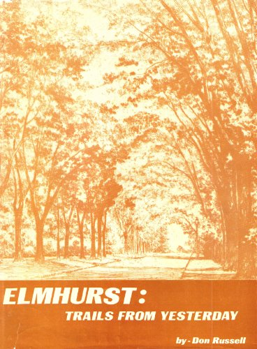 Elmhurst: Trails from yesterday: Russell, Don