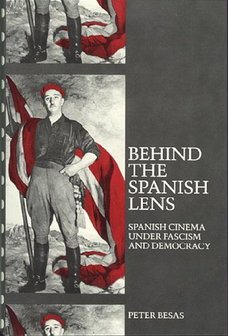 9780912869063: Behind the Spanish Lens: Spanish Cinema Under Fascism and Democracy