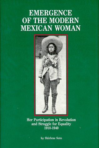 9780912869117: Emergence of the Modern Mexican Woman: Her Participation in Revolution and Struggle for Equality, 1910-1940 (Women and Modern Revolution Series)