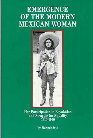 9780912869124: Emergence of the Modern Mexican Woman (Women and Modern Revolution Series)