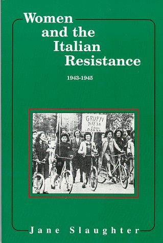9780912869148: Women and the Italian Resistance, 1943-45 (Women and Modern Revolution)