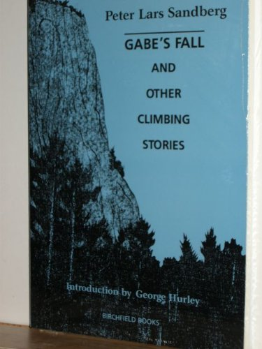 9780912871028: Gabe's Fall and Other Climbing Stories