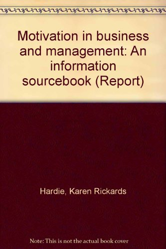 9780912879642: Motivation in business and management: An information sourcebook (Report)