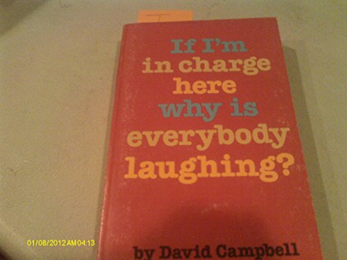 9780912879901: If I'm in Charge Here Why Is Everybody Laughing?