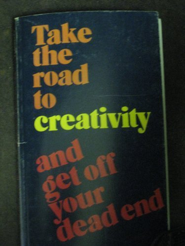 9780912879918: Take the Road to Creativity and Get Off Your Dead End