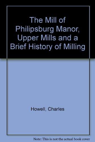 The Mill at Philipsburg Manor, Upper Mills,: Howell, Charles, Keller,