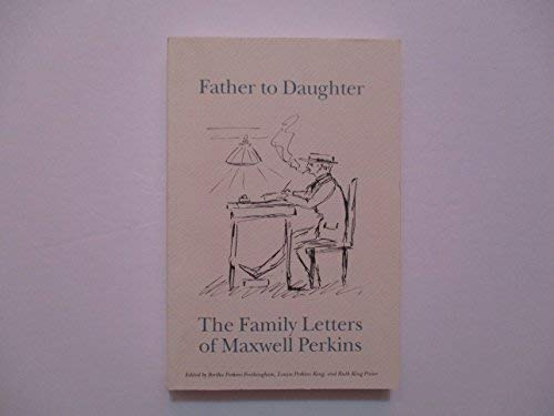 Father to Daughter: The Family Letters of: Bertha Perkins Frothingham