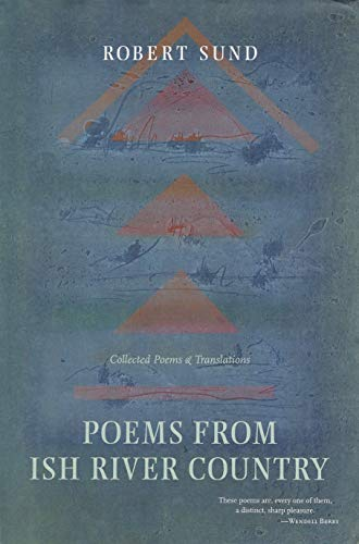 9780912887357: Poems from Ish River Country: Collected Poems and Translations