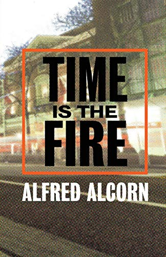 Time Is The Fire: Alfred Alcorn