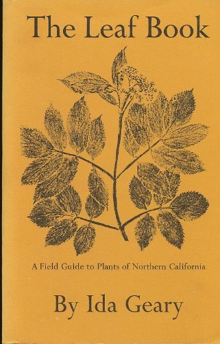 9780912908014: Leaf Book: Field Guide to Plants of Northern California